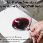 Top 5 Wine Diversions To Do At Home During COVID Lockdown