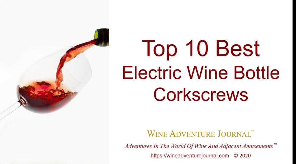 Top 10 Best Electric Wine Bottle Corkscrews