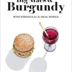 Big Macs & Burgundy Wine Pairings For The Real World